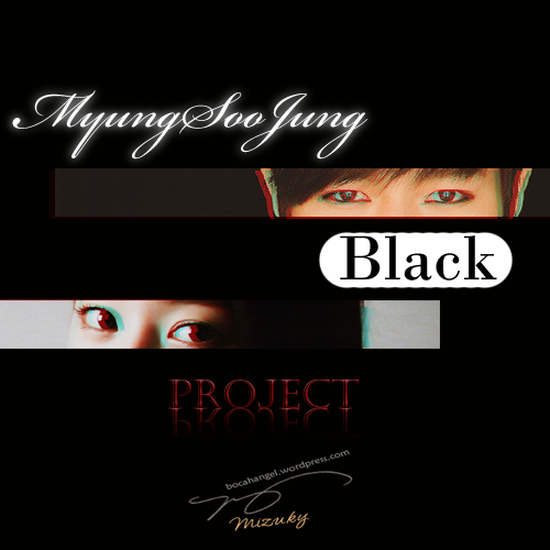 Prologue – MyungSooJung's Black Project