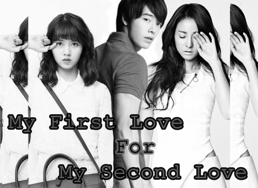 My First Love For My Second Life Part 1