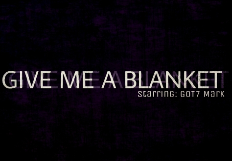 give me a blanket