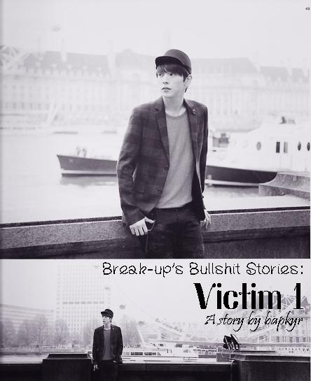 Break Up Bullshit Story Victim 1