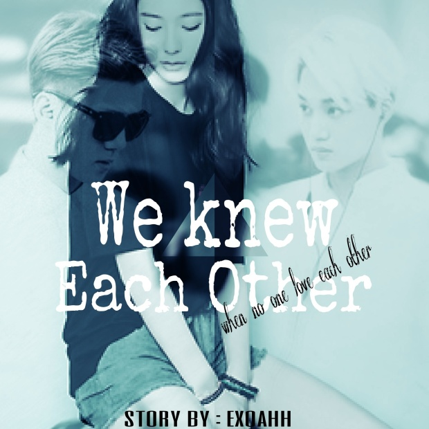 we knew each other