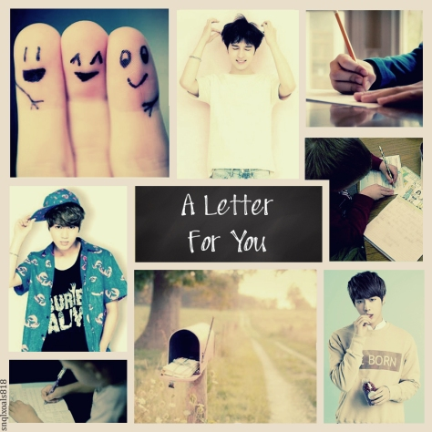 A Letter For You - snqlxoals818