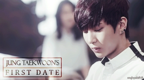 jung taekwoon's first date - snqlxoals818