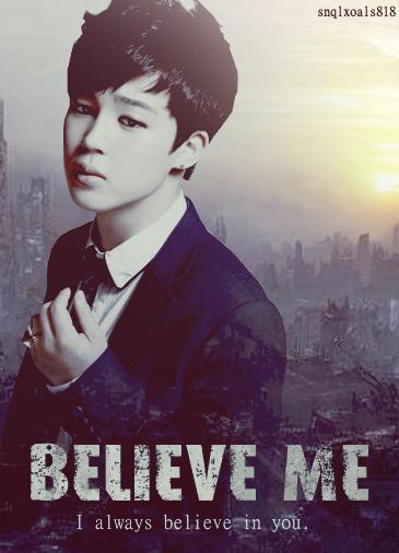 Believe Me - snqlxoals818