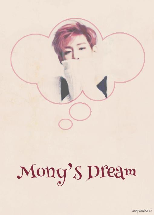Mony's Dream - snqlxoals818