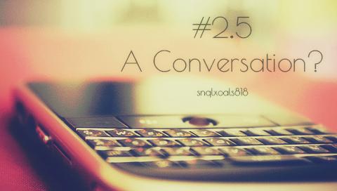 #2.5 A Conversation - snqlxoals818