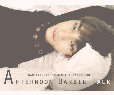 afternoon barbie talk