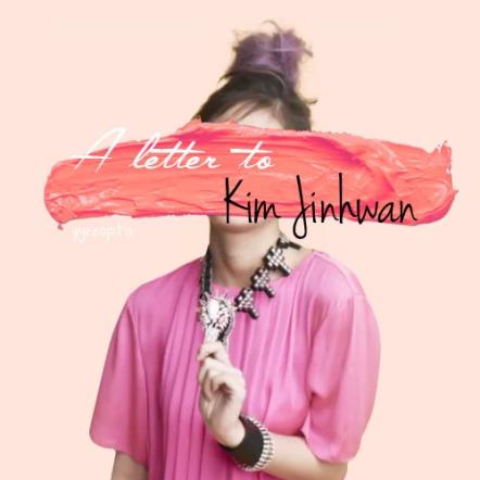 A letter to Kim Jinhwan