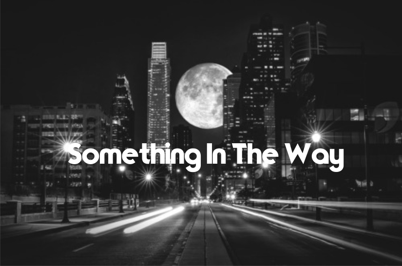 Something in the Way