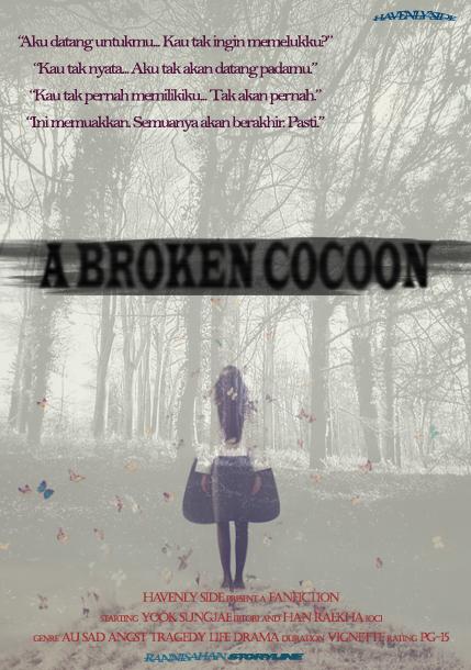 A Broken Cocoon